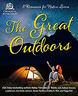 The Great Outdoors: 8 Romances for Nature Lovers by [Trent, Holley, Brocato, Kathryn, Petterson, CJ, Johnson, Ana Krista, Flockton, Nicole, Wall, Shelley K, Walsh, T.F., Bird, Peggy]