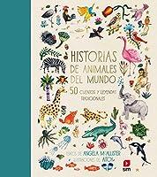 Historias de animales del mundo : 50 cuentos y leyendas tradicionales