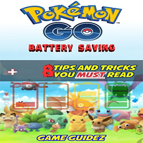 Pokemon Go: 8 Battery Saving Tips and Tricks You M...