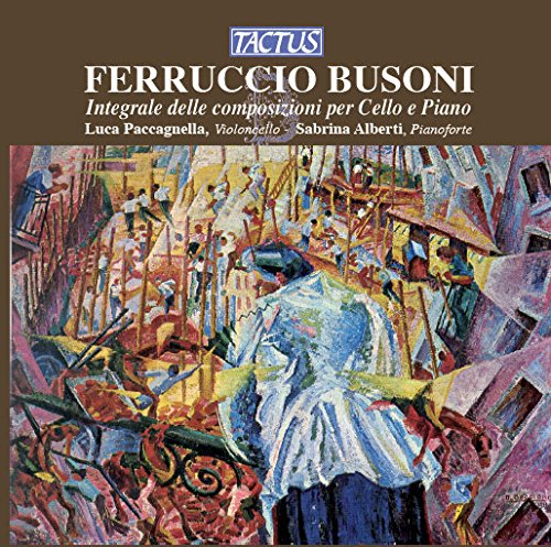 Busoni: Paccagnella: Cello & Piano Works