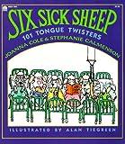 Six Sick Sheep: One Hundred One Tongue Twisters