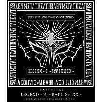【早期購入特典あり】「LEGEND - S - BAPTISM XX - 」 (LIVE AT HIROSHIMA GREEN ARENA) [Blu-ray] (「- BAPTISM XX -」うちわ付)