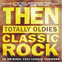 Then: Totally Oldies - Classic Rock