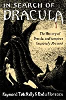 In Search of Dracula: The History of Dracula and Vampires by Radu Florescu Raymond T. McNally(1994-10-31)