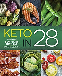 Keto in 28: The Ultimate Low-Carb, High-Fat Weight-Loss Solution by [Hogan, Michelle]