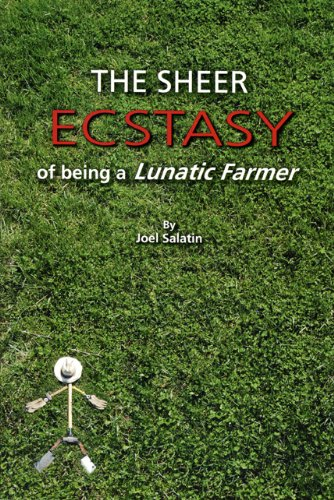 Download The Sheer Ecstasy of Being a Lunatic Farmer 0963810960