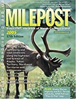 The Milepost 2005: With Plan-A-Trip Map