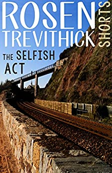 The Selfish Act by [Trevithick, Rosen]