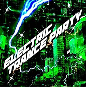 ELECTRIC☆TRANCE PARTY