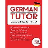 German Tutor: Grammar and Vocabulary Workbook (Learn German with Teach Yourself): Advanced beginner to upper intermediate cou