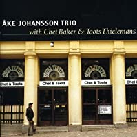 Ake Johansson Trio with Chet Baker & Toots Thielemans