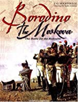 Borodino-The Moskova: The Battle for the Redoubts (Great Battles of the First Empire)