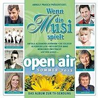 Wenn Die Musi Spielt Open Air Sommer 2013