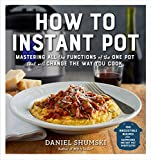 How to Instant Pot: Mastering All the Functions of the One Pot That Will Change the Way You Cook (English Edition)