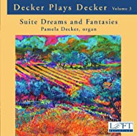 Decker Plays Decker: Suite Dreams & Fantasies Vol.