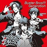 Buster Bros!!! Generation(俺が一郎/センセンフコク/New star)
