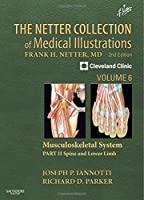 The Netter Collection of Medical Illustrations: Musculoskeletal System, Volume 6, Part II - Spine and Lower Limb, 2e (Netter Green Book Collection) by Joseph P Iannotti M.D. Ph.D. Richard Parker M.D.(2013-01-29)