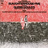 Glenn Gould Jubilee Edition: Music From Slaughterhouse-Five