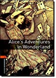 Oxford Bookworms Library: Alice's Adventures in Wonderland: Level 2: 700-Word Vocabulary by Jennifer Basset(2008-03-15)