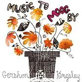 Music To Moog By Gershon Kingsley