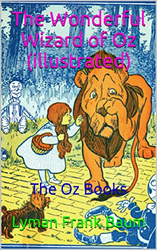 The Wonderful Wizard of Oz (illustrated): The Oz Books (English Edition)