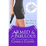 Armed and Fabulous (Lexi Graves Mysteries, Book 1)