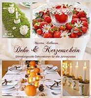 Deko & Kerzenschein: Stimmungsvolle Dekorationen fuer alle Jahreszeiten