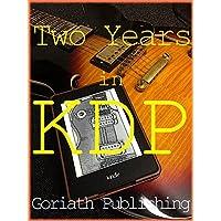Two Years in KDP: 【続】実体験に基づいた電子書籍マーケティング
