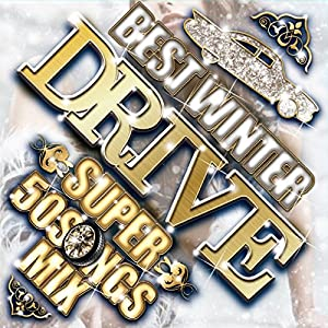 BEST WINTER DRIVE -SUPER 50 SONGS MIX-