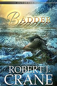 Badder (Out of the Box Book 16) by [Crane, Robert J.]
