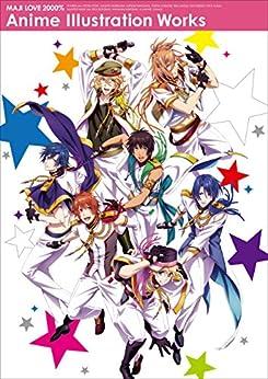 [A-1 Pictures]のうたの☆プリンスさまっ♪ マジLOVE2000% Anime Illustration Works うたの☆プリンスさまっ♪ Anime Illustration Works