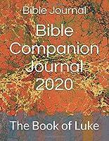 Bible Companion Journal 2020: The Book of Luke