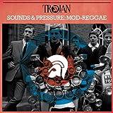 Trojan Sounds & Pressure: Mod-Reggae