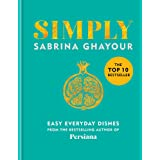 Simply: Easy everyday dishes: The 5th book from the bestselling author of Persiana, Sirocco, Feasts and Bazaar
