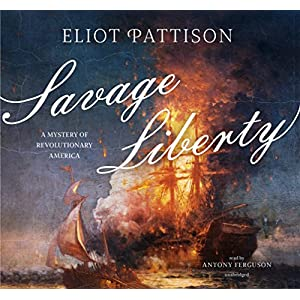 Savage Liberty: A Mystery of Revolutionary America, Library Edition (Bone Rattler)