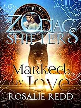 Marked by Love: A Zodiac Shifters Paranormal Romance: Taurus by [Redd, Rosalie, Shifters, Zodiac]