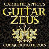 Carmine Appice's Guitar Zeus: Conquering Heroes