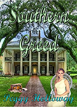 Southern Greed by [Holloway, Peggy]