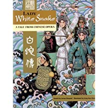Lady White Snake: A Tale From Chinese Opera (English/Chinese)