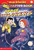 Space Explorers (Magic School Bus Science Chapter Books (Pb))