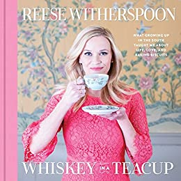 Whiskey in a Teacup by [Witherspoon, Reese]