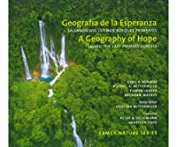 A Geography of Hope: Saving the Last Primary Forests / Geografia de la Esperanza: Salvando los Ultimos Bosques Primarios (CEMEX Nature Series)