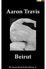 Beirut (The Aaron Travis Erotic Library Book 4) Kindle Edition