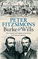 Burke and Wills: The triumph and tragedy of Australia's most famous explorers