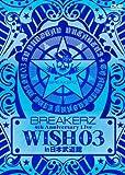 "BREAKERZ LIVE 2011""WISH 03""in 日本武道館 [DVD]"