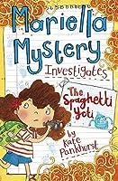 Mariella Mystery Investigates The Spaghetti Yeti (Mariella Mysteries) by Kate Pankhurst(2015-02-01)