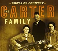 Roots of Country by The Carter Family (2009-02-02)