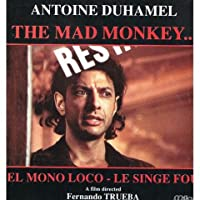 The Mad Monkey : El Mono loco - le Singe Fou