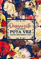 Organízate de una puta vez: Agenda 2020 semana vista: Del 1 de enero de 2020 al 31 de diciembre de 2020: Diario, organizador y planificador con vista semanal y mensual español: Modernas flores abstractas 084-7