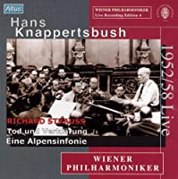 Hans Knappertsbusch Conducts Richard Strauss : Death and Transfiguration & An Alpine Symphony 1952/58